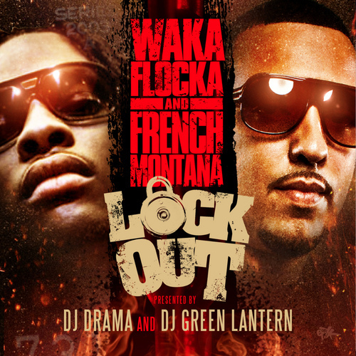 Waka Flocka And French Montana-Lock Out-(Bootleg)-2011-H3X
