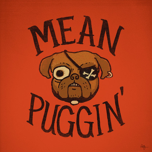 Mean Puggin'