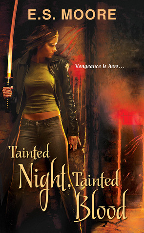 July 1st 2012 by Kensington                 Tainted Night, Tainted Blood (Kat Redding #2) by E.S. Moore