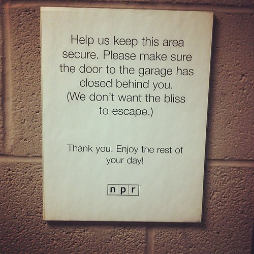 A favorite NPR sign, in the parking garage. #nprlife