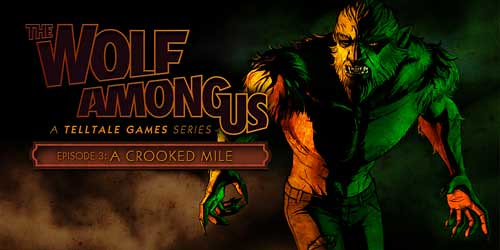 The Wolf Among Us Episode 3 – A Crooked Mile Wiki Guide