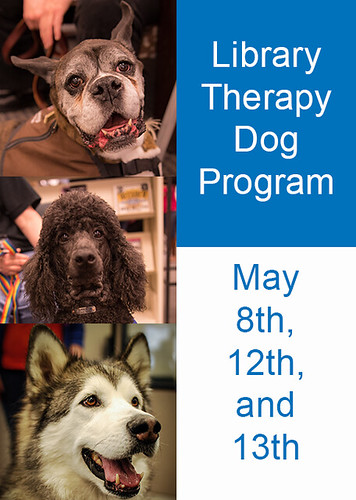 Library Therapy Dog Program, May 8th, 12th, and 13th