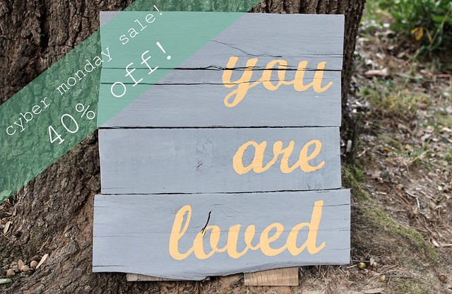 you are loved - cyber monday sale
