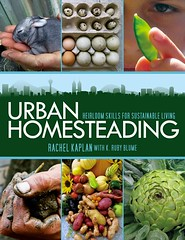 Book cover, Urban Homesteading: Heirloom Skills for Sustainable Living by Rachel Kaplan