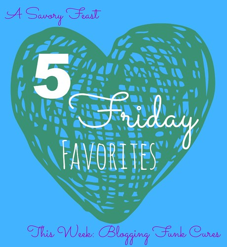 5 Friday Favorites blog funk