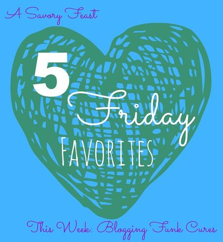 5 Friday Favorites blog funk