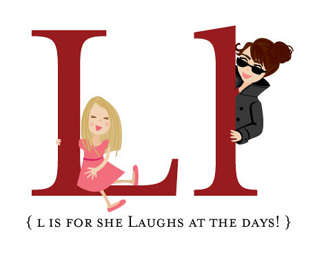 L is for She Laughs At The Days