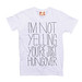 I'm Not Yelling, You're Just Hungover T-Shirt