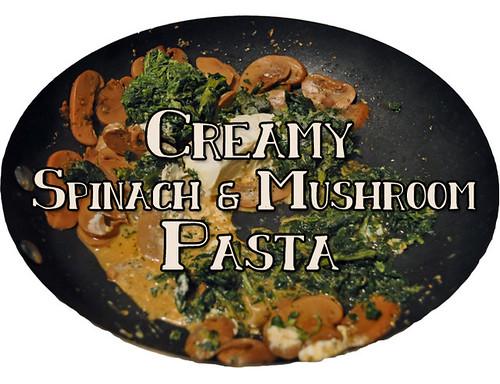 Creamy Spinach & Mushroom Pasta (Header)