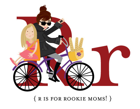 R is for Rookie Moms!
