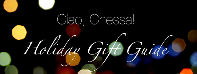 Ciao, Chessa! Holiday Gift Guide