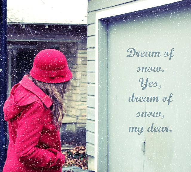 Dream of snow...