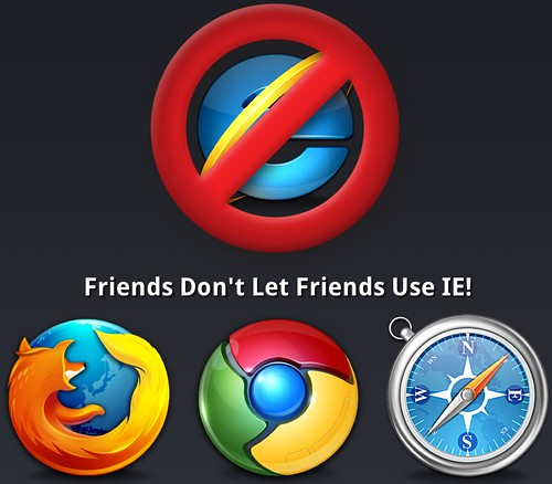 Don't Use IE - Friends Don't Let Friends Use IE