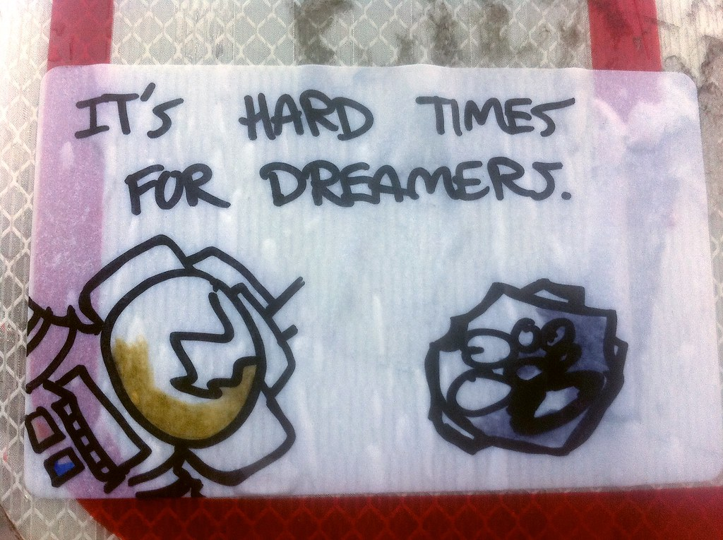 It's Hard Times for Dreamers