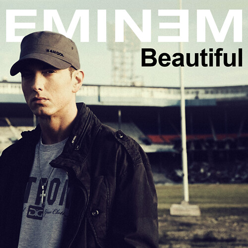 beautiful a song by eminem Eminem beautiful lyrics: [intro:] / lately i've been hard to reach / i've been too long  on my own.
