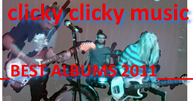 Clicky Clicky's Top Albums Of 2011 -- Jay Edition