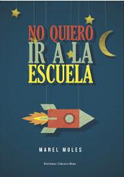 Libro 'No quiero ir a la escuela' by encuentroedublogs