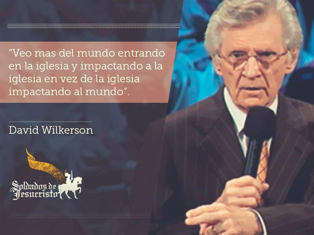 David Wilkerson Quotes David Wilkerson Soldados de