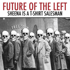 Future Of The Left - sheena is a t-shirt salesman - sleeve