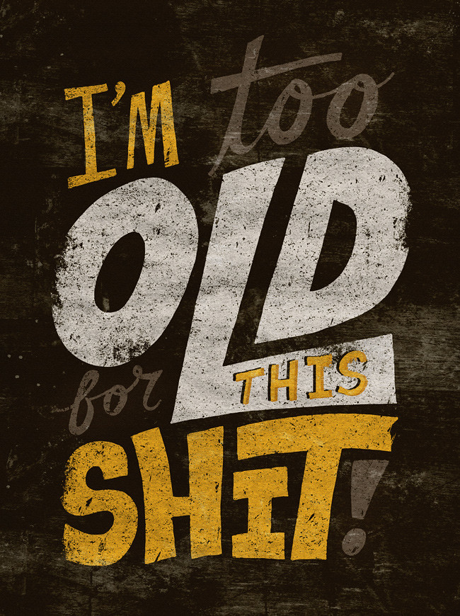 1060-20120314 Too Old For This Shit