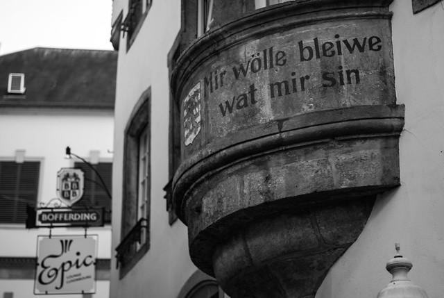 """""""Mir wölle bleiwe wat mir sin."""""""
