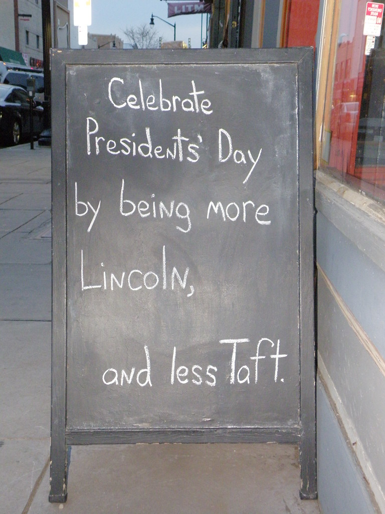 Celebrate Presidents' Day by being more Lincoln, and less Taft.