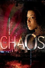 April 17th 2012 by Margaret K. McElderry Books          The Chaos by Nalo Hopkinson
