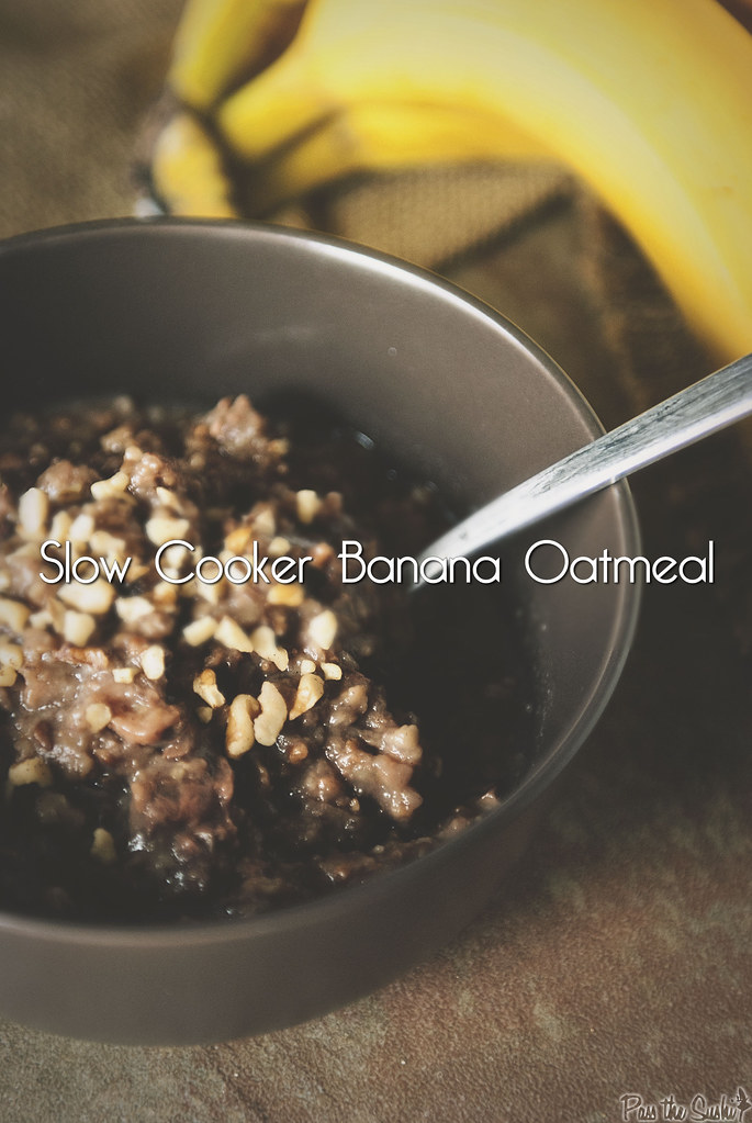 Slow Cooker Banana Oatmeal \\ PasstheSushi.com