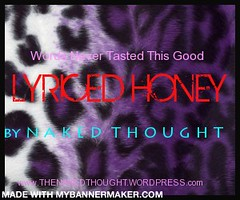 Lyriced Honey Poetry Blog by NAKED THOUGHT