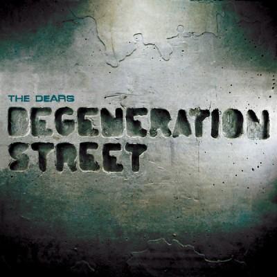 The-Dears---Degeneration-Street
