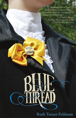 The cover of Blue Thread, showing a white woman wearing a high-necked blouse and a Votes For Women button. A blue thread runs through the image and spells out the book's title