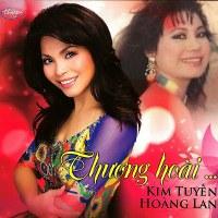 Hoàng Lan & Kim Tuyến – Thương Hoài… (2014) (MP3) [Album]