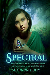 April 10th 2012 by Tribute Books                   Spectral by Shannon Duffy