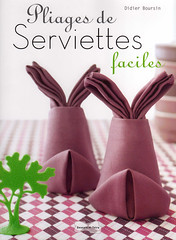 Origami création - Didier Boursin - Pliages de serviettes faciles