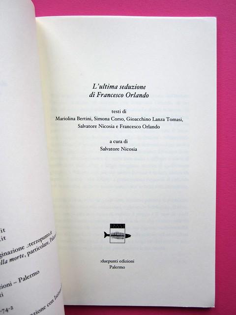 L'ultima seduzione di Francesco Orlando ( a cura di Salvatore Nicosia), :due punti edizioni 2012. Progetto grafico e impaginazione: .:terzopunto.it. Frontespizio (part.), 1