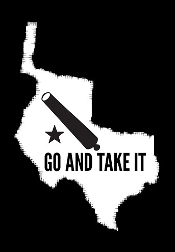 Texas Independence: Go and Take It