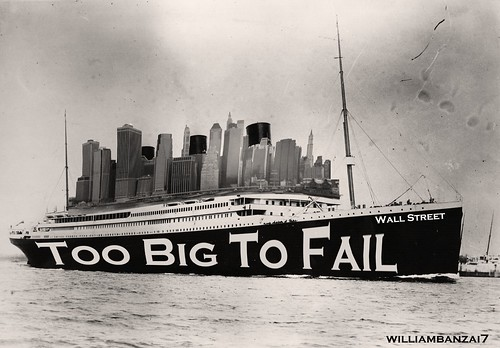 TOO BIG TO FAIL by Colonel Flick/WilliamBanzai7