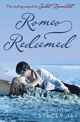 October 9th 2012 by Random House Children's Books                Romeo Redeemed (Juliet Immortal #2) by Stacey Jay