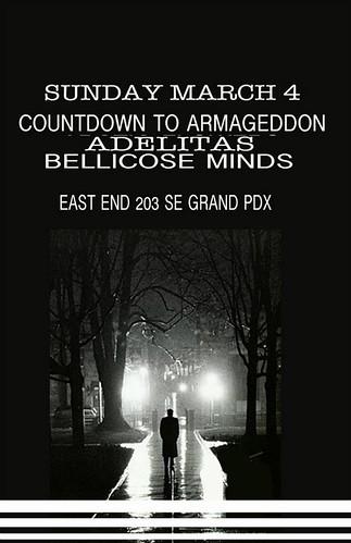 3/4/12 CountdownToArmageddon/Adelitas/BellicoseMinds