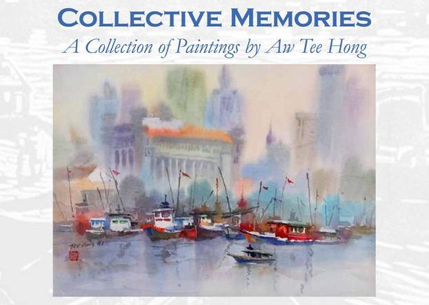 'Collective Memories - A Collection of Paintings by Aw Tee Hong'