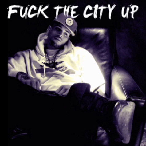 chris-brown-fuck-the-city-up-cover