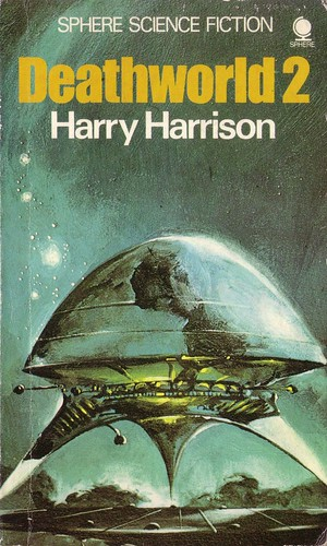 Deathworld 2 by Harry Harrison. 1974 Sphere. Cover artist Eddie Jones