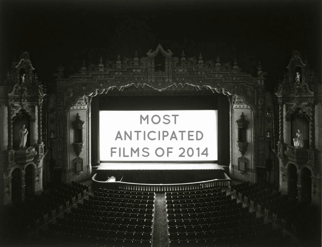 MOST ANTICIPATED FILMS OF 2014 FILM BLOG LIFESTYLE THE FINER THINGS CLUB