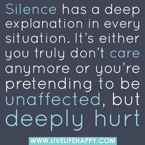 Silence Has A Deep Explanation In Every Situation Its Either You