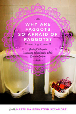 The book cover of Why Are Faggots So Afraid of Faggots, which pictures two urinals, one of which is filled with accoutrements of glamour, such as beaded necklaces, beautiful fabrics, and sequins