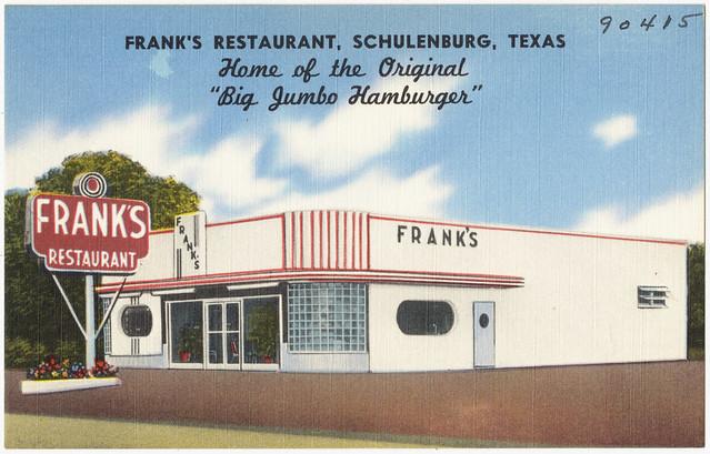 Frank 39 S Restaurant Schulenburg Texas Home Of The Original Big Jumbo Hamburger Flickr