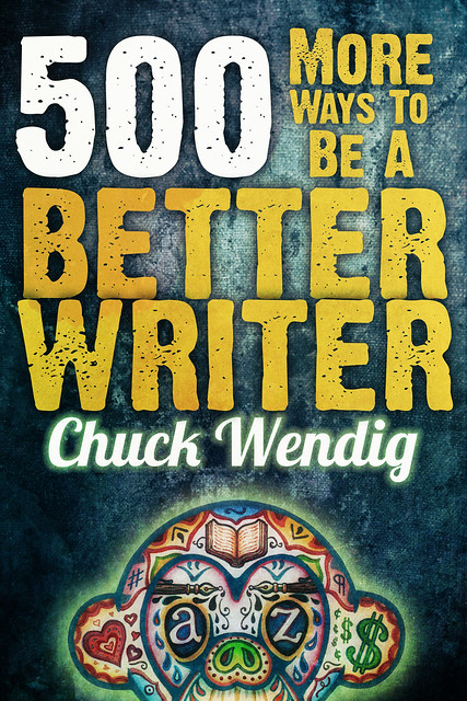 Now Available: 500 More Ways To Be A Better Writer