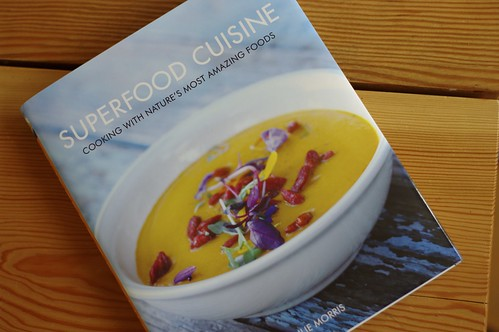 Superfood Cuisine: Cooking With Nature's Most Amazing Foods by Julie Morris