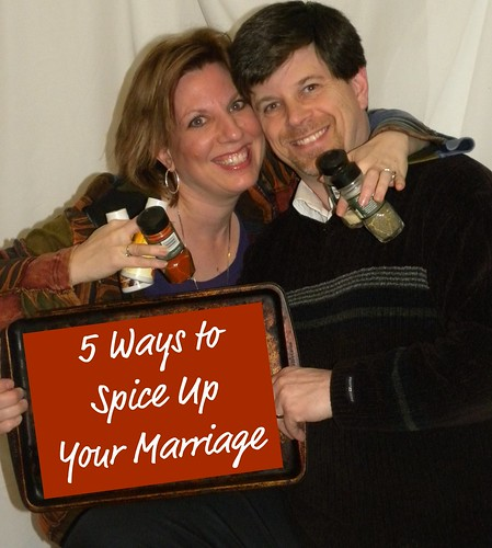How to Spice Up Your Marriage: 5 Ways to make things more fun! (while staying tasteful!)