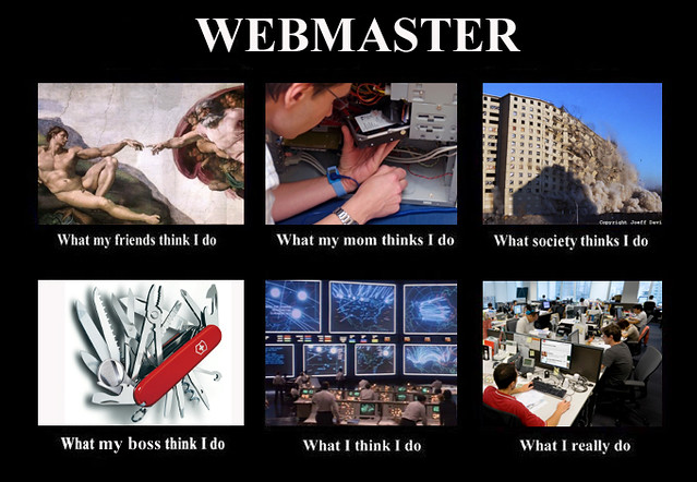 What People Think I Do : Webmaster